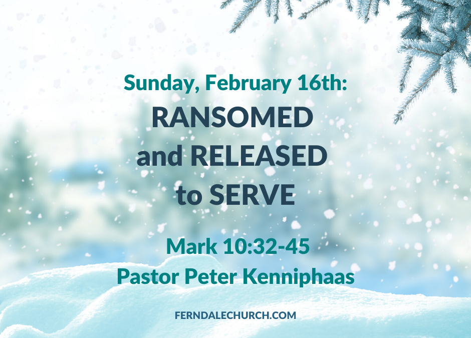 Ransomed and Released to Serve