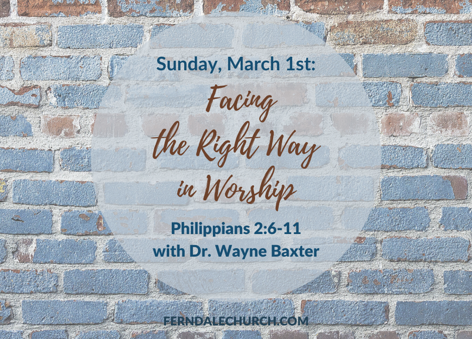 Facing the Right Way in Worship