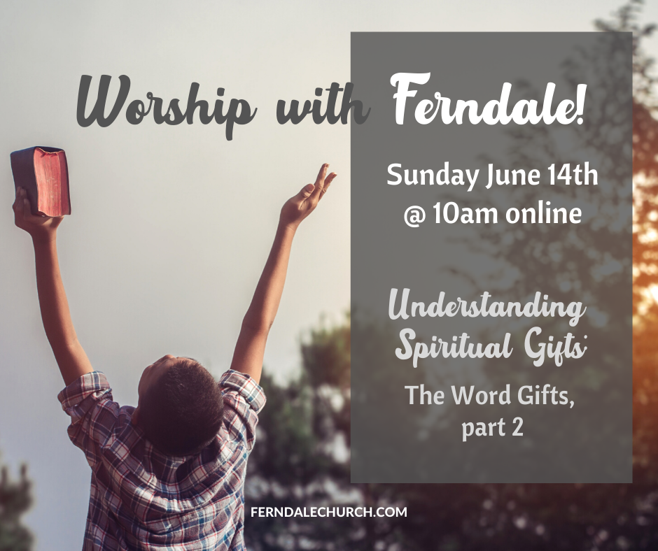 Worship Service June 14th: The Word Gifts, part 2